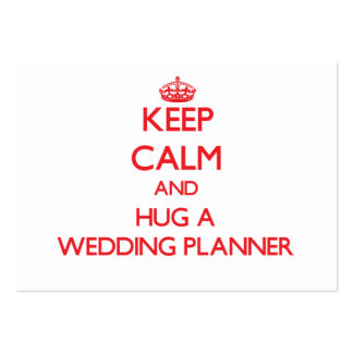 Keep Calm and Hug a Wedding Planner Pack Of Chubby Business Cards