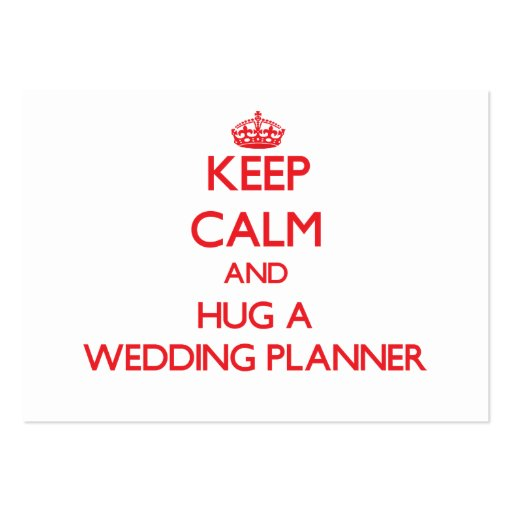 Keep Calm and Hug a Wedding Planner Business Card Template