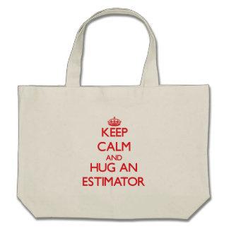 Keep Calm and Hug an Estimator Canvas Bag