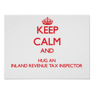 Keep Calm and Hug an Inland Revenue Tax Inspector Posters