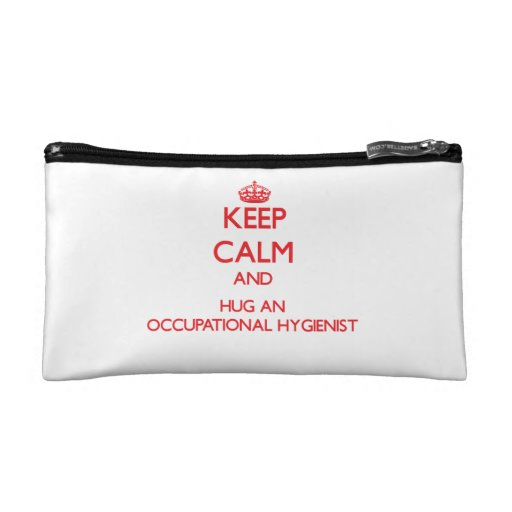 Keep Calm and Hug an Occupational Hygienist Cosmetic Bags