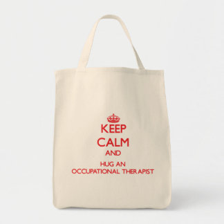 Keep Calm and Hug an Occupational Therapist Grocery Tote Bag