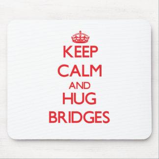 Keep calm and Hug Bridges Mousepads
