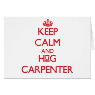 Keep calm and Hug Carpenter Cards