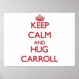 Keep Calm and HUG Carroll Posters