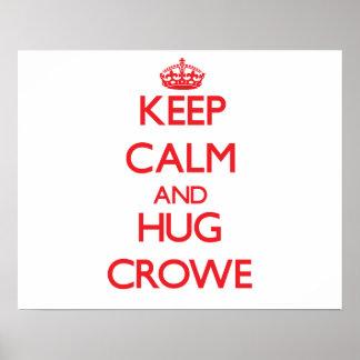 Keep calm and Hug Crowe Poster