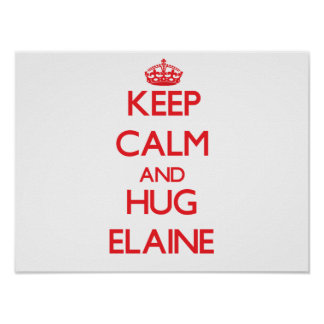 Keep Calm and Hug Elaine Poster