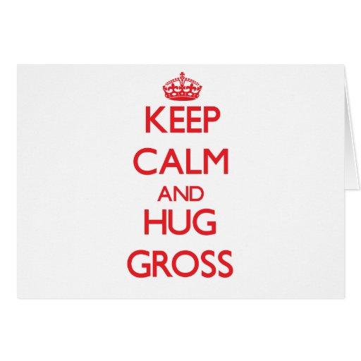 Keep calm and Hug Gross Greeting Cards
