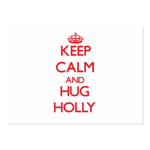 Keep Calm and Hug Holly Business Card Templates