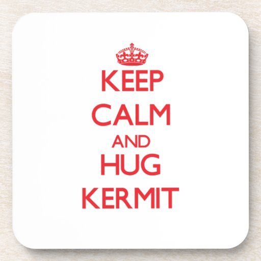 Keep Calm and HUG Kermit Beverage Coaster