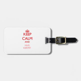 Keep Calm and HUG Kermit Tag For Bags