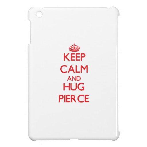 Keep Calm and HUG Pierce iPad Mini Cases