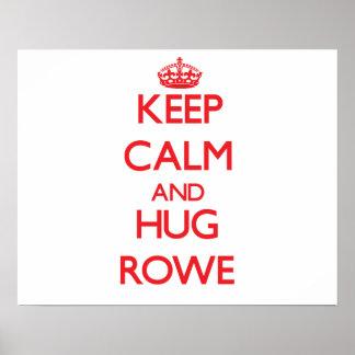 Keep calm and Hug Rowe Poster