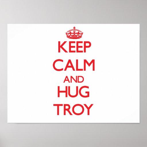 Keep Calm and HUG Troy Poster