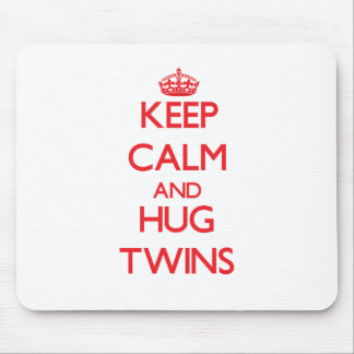 Keep calm and Hug Twins Mouse Pads
