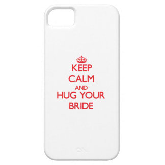 Keep Calm and HUG  your Bride iPhone 5 Cover