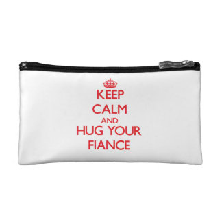 Keep Calm and HUG  your Fiance Cosmetic Bag