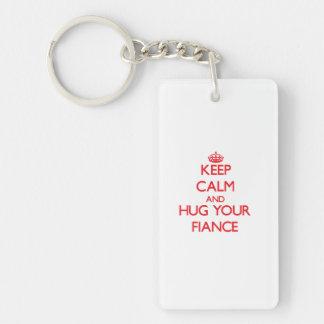 Keep Calm and HUG  your Fiance Rectangular Acrylic Keychain