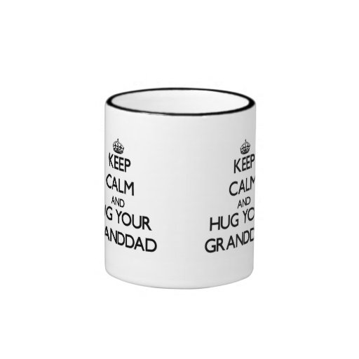 Keep Calm and Hug your Granddad Mug