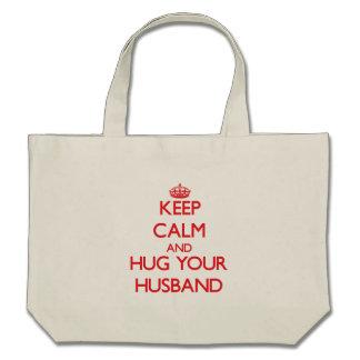 Keep Calm and HUG  your Husband Canvas Bag