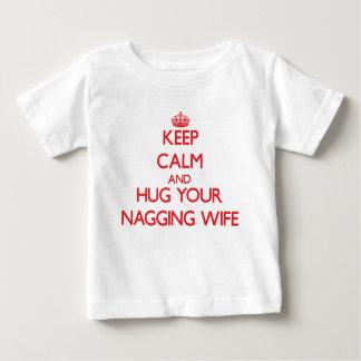 Keep Calm and HUG  your Nagging Wife T-shirts