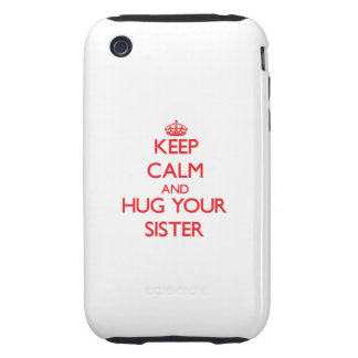 Keep Calm and HUG your Sister Tough iPhone 3 Cover