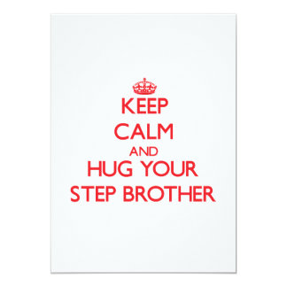 Keep Calm and HUG  your Step-Brother Personalized Invite