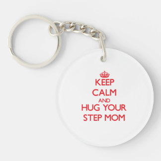 Keep Calm and HUG  your Step-Mom Double-Sided Round Acrylic Key Ring