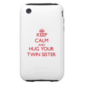 Keep Calm and HUG your Twin Sister Tough iPhone 3 Cover