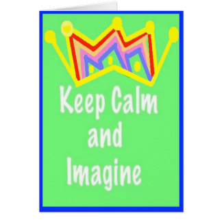 Keep Calm and Imagine Art Card and Envelope