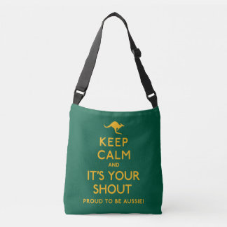 Keep Calm and It's Your Shout! Crossbody Bag