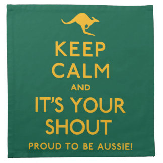 Keep Calm and It's Your Shout! Napkin