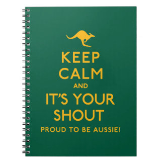 Keep Calm and It's Your Shout! Notebooks