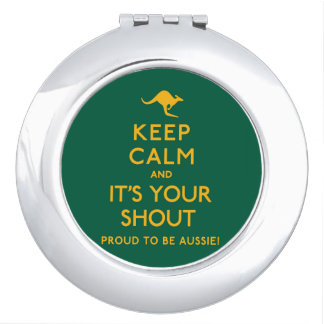 Keep Calm and It's Your Shout! Vanity Mirror