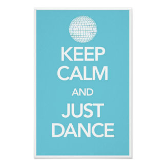 Keep Calm And Just Dance Poster in Cyan (Disco)