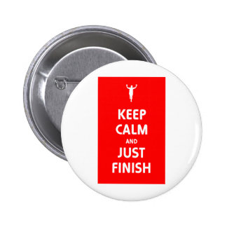 Keep Calm and Just Finish 6 Cm Round Badge