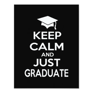 Keep Calm and Just Graduate Card