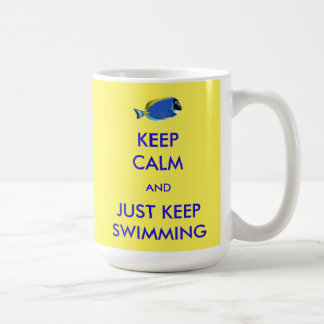 Keep Calm and Just Keep Swimming Coffee Mug