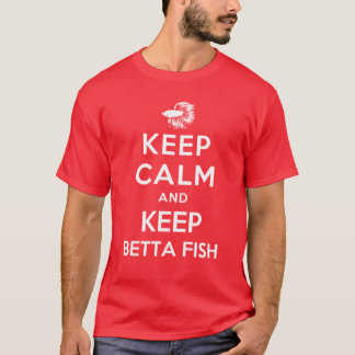 Keep Calm and Keep Betta Fish T-Shirt