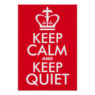 Keep calm and Keep quiet Poster