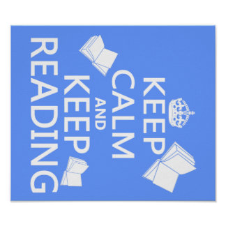 Keep Calm and Keep Reading Poster