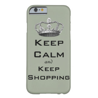 Keep Calm and Keep Shopping Sage Green Barely There iPhone 6 Case