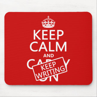 Keep Calm and Keep Writing Mouse Pad