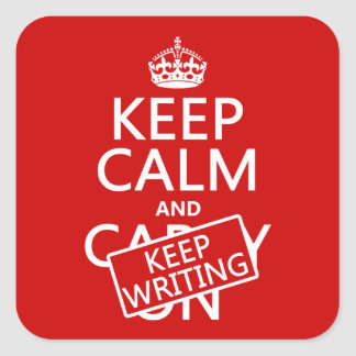 Keep Calm and Keep Writing Square Sticker