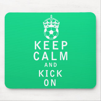 Keep Calm and Kick On Mouse Pad