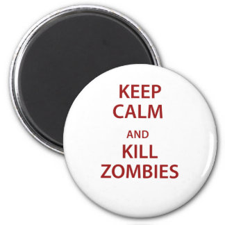 Keep Calm and Kill Zombies! 6 Cm Round Magnet