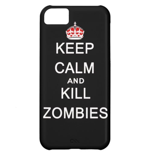 keep calm and kill zombies iPhone 5C covers