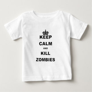 KEEP CALM AND KILL ZOMBIES.png Baby T-Shirt