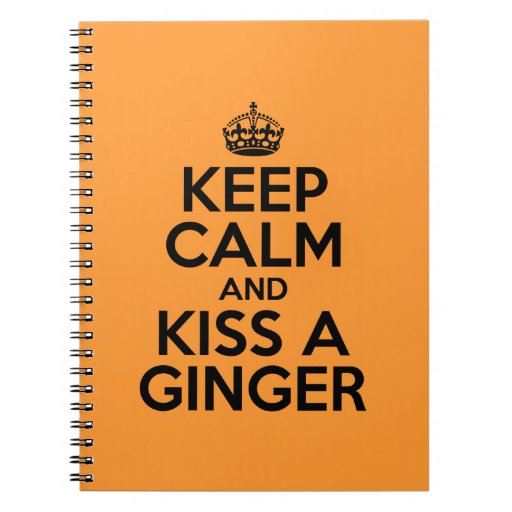 Keep calm and kiss a Ginger Spiral Note Books