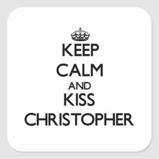 Keep Calm and Kiss Christopher Square Sticker